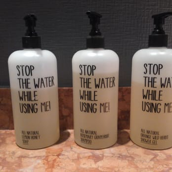 Stop the water while using me - Shampoo, Soap, Shower Gel!