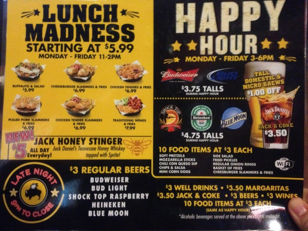 The Buffalo Wild Wings Late night happy hour includes $3 or $5 appetizers, dishes and late night drink specials. Well Drinks and Regular Beers for $3, Draft Pins for $3,50, Margaritas for $3, 50% discount on BWW appetizers including Mozzarella Sticks, Regular Onion Ring, Basket of Fries and Cheeseburger Slammers & Fries are $3.